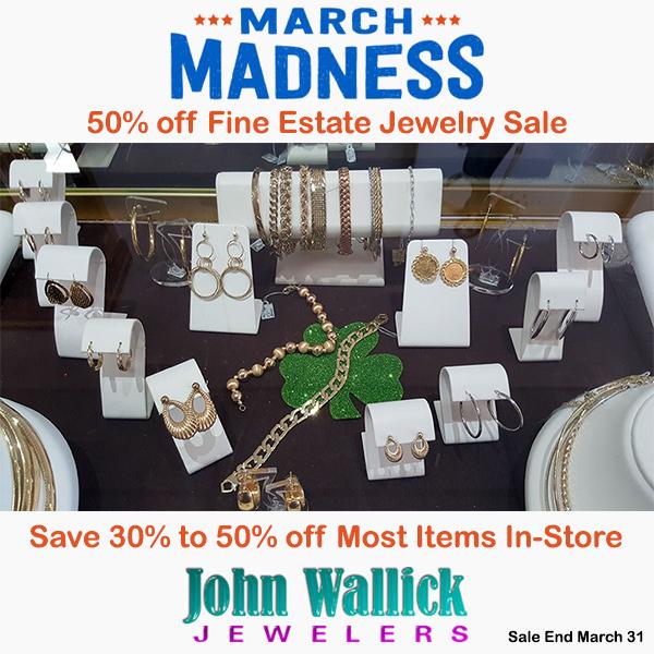 March Madness Sale at John Wallick Jewelers in Sun City, Arizona near Glendale and Phoenix, AZ