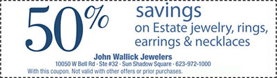 50% off estate jewelry at John Wallick Jewelers in Sun City Arizona near Phoenix, AZ